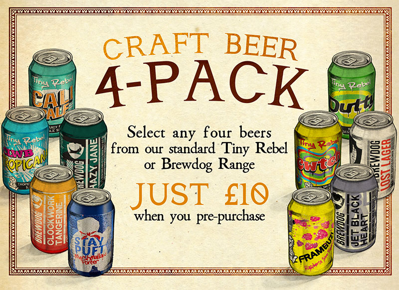 Have a 4-pack of Brewdog or Tiny Rebel Craft Beers for just £10.00