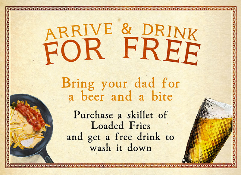 Arrive and drink for free! Purchase a skilled of Loaded Fries and get a free drink to wash it down!